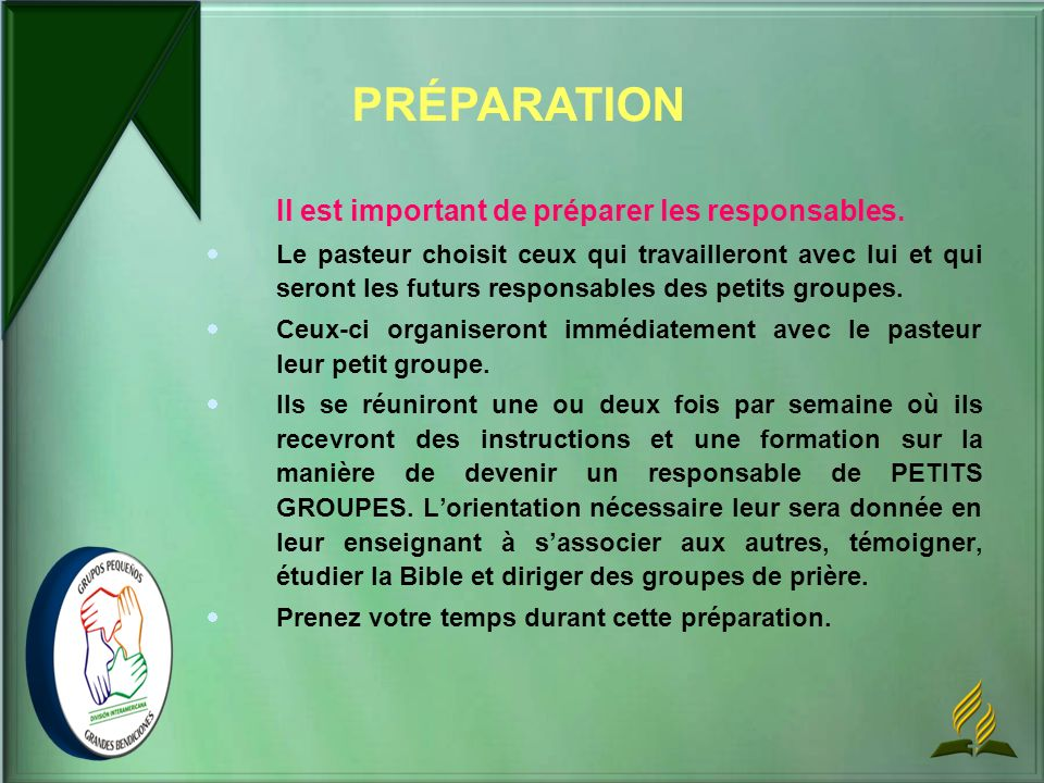 PRÉPARATION Il est important de préparer les responsables.