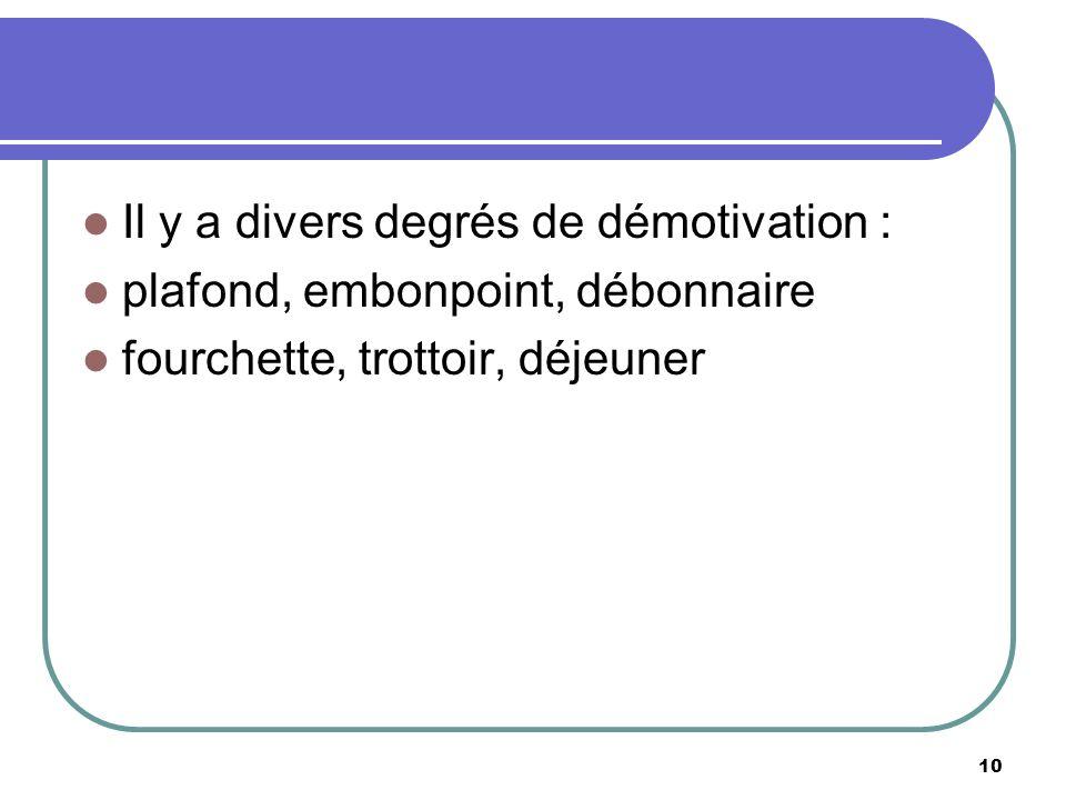 Il y a divers degrés de démotivation : plafond, embonpoint, débonnaire