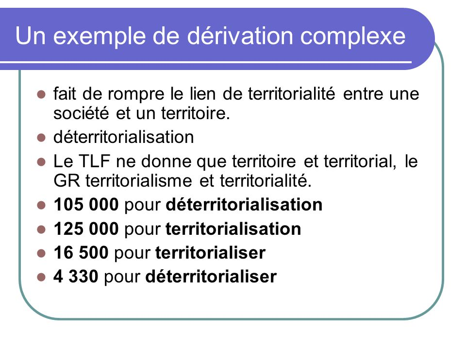 Un exemple de dérivation complexe
