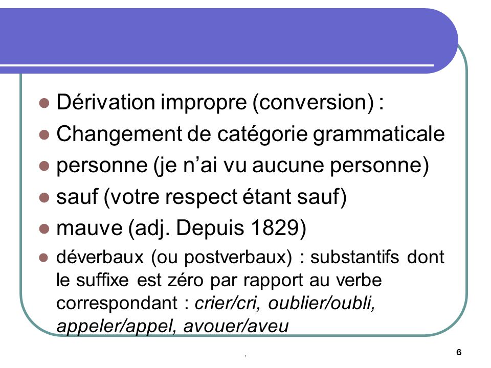Dérivation impropre (conversion) :