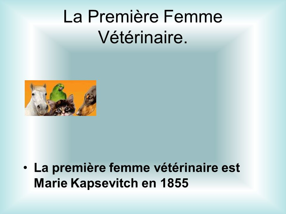 La Première Femme Vétérinaire.