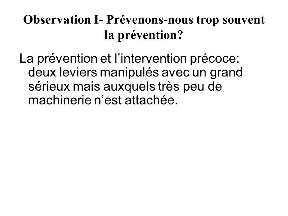 Observation I- Prévenons-nous trop souvent la prévention