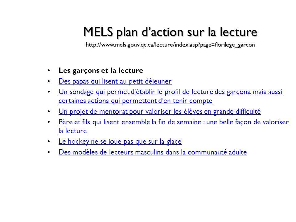 MELS plan d'action sur la lecture http://www. mels. gouv. qc