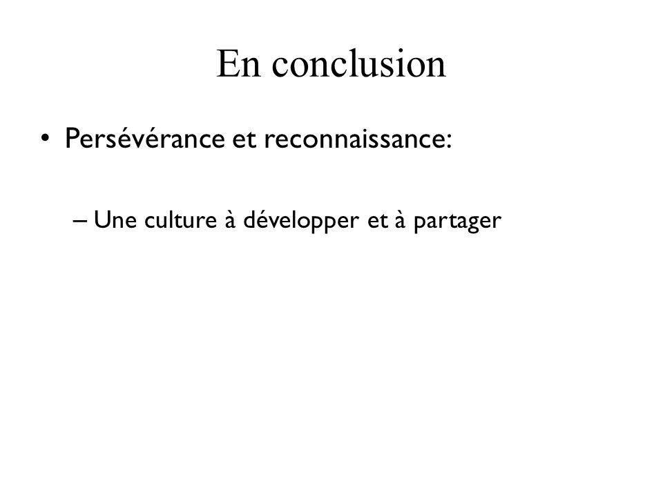 En conclusion Persévérance et reconnaissance: