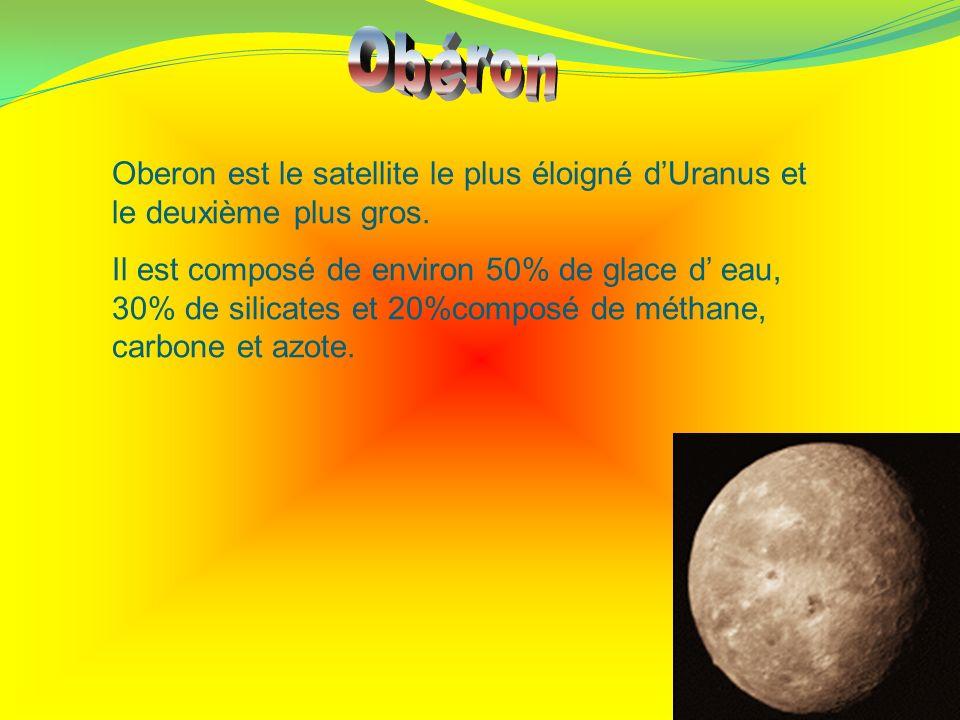 Obéron Oberon est le satellite le plus éloigné d'Uranus et le deuxième plus gros.