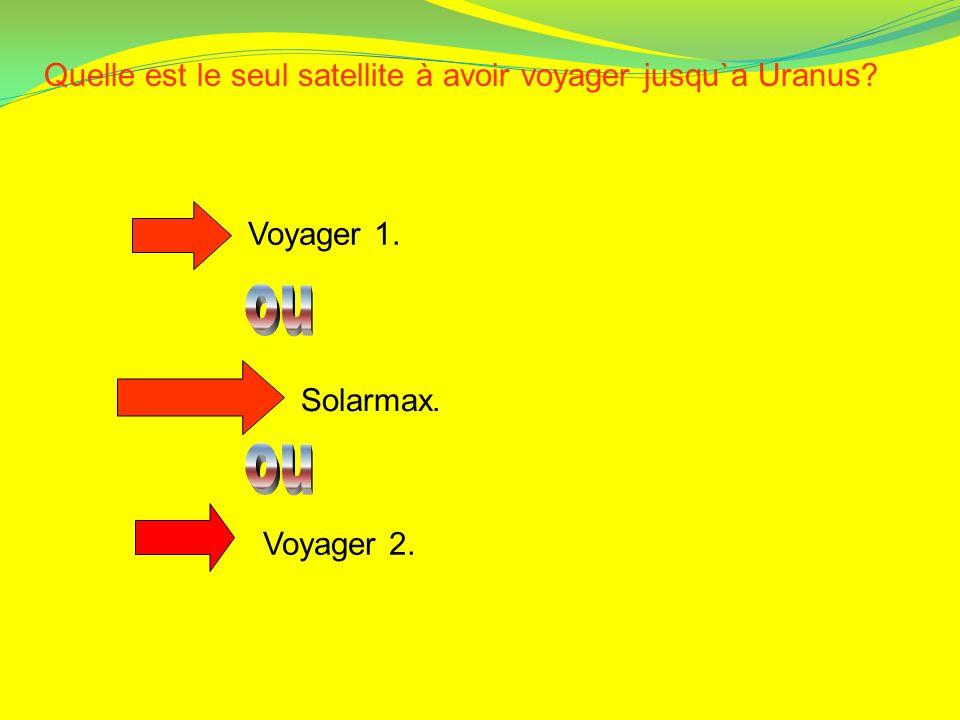 ou ou Quelle est le seul satellite à avoir voyager jusqu`a Uranus