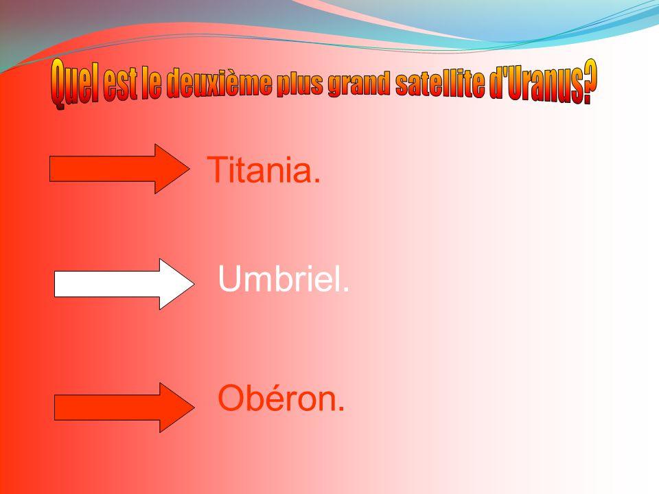 Quel est le deuxième plus grand satellite d Uranus