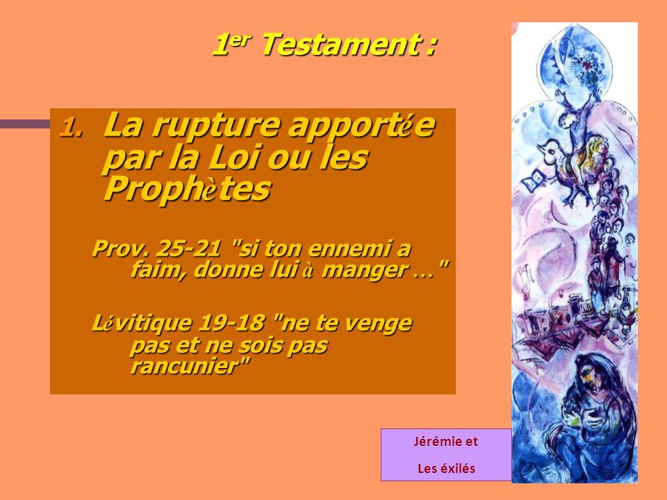 La rupture apportée par la Loi ou les Prophètes