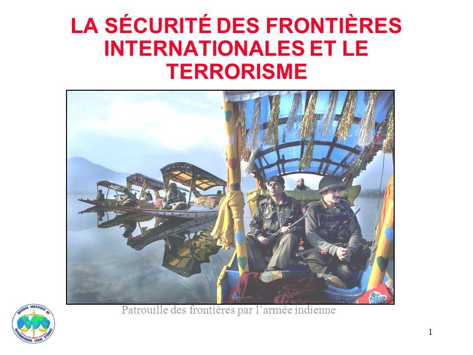 LA SÉCURITÉ DES FRONTIÈRES INTERNATIONALES ET LE TERRORISME