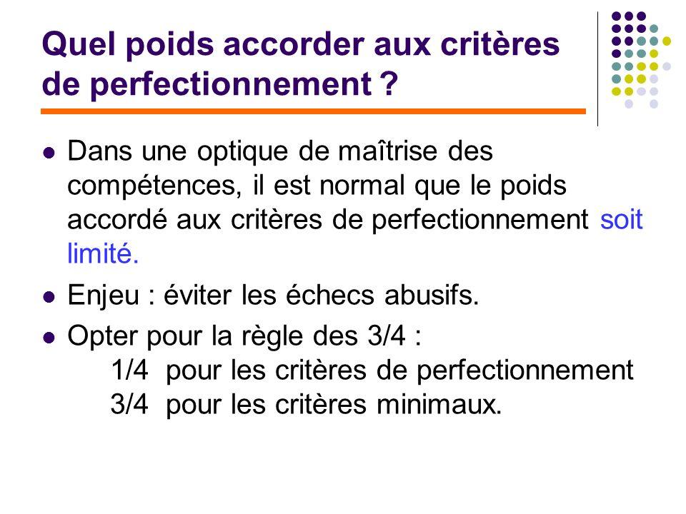 Quel poids accorder aux critères de perfectionnement