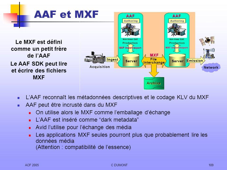 AAF et MXF Le MXF est défini comme un petit frère de l'AAF