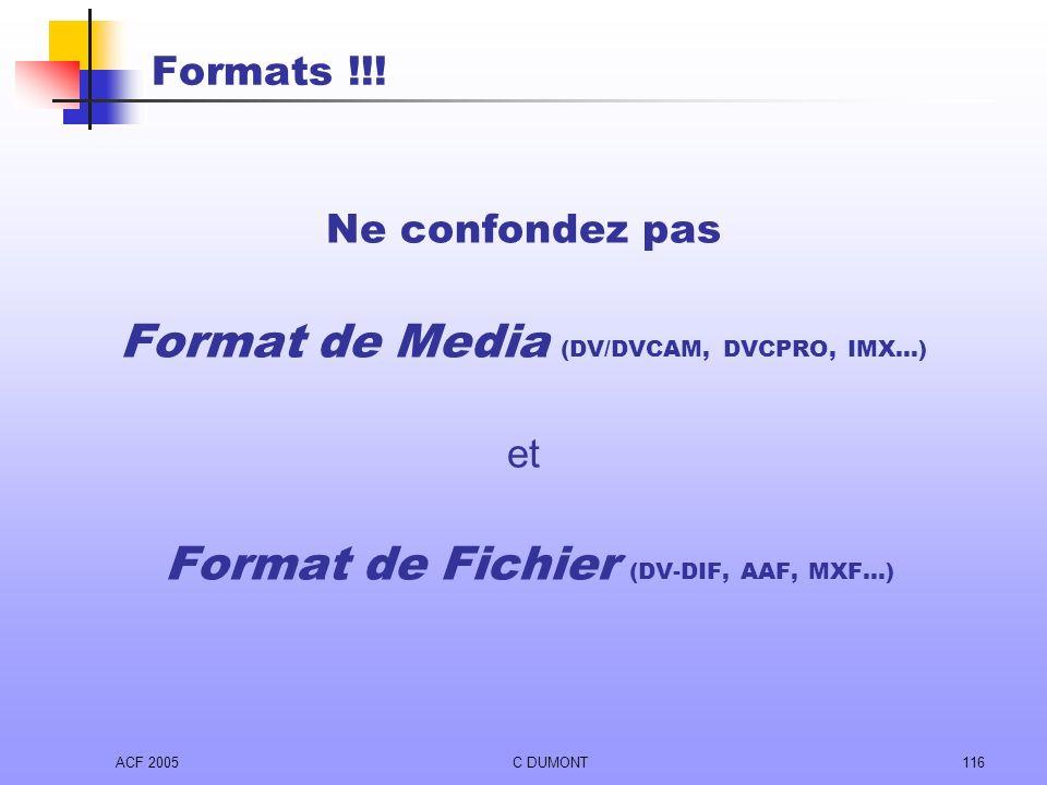 Format de Media (DV/DVCAM, DVCPRO, IMX…)