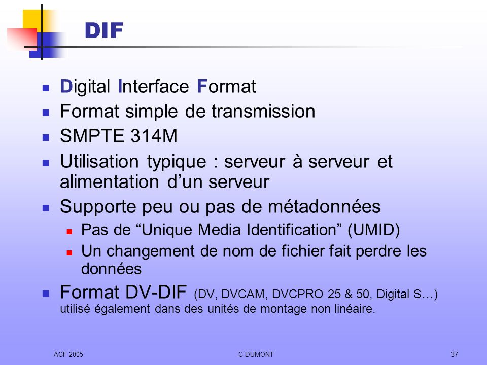 DIF Digital Interface Format Format simple de transmission SMPTE 314M