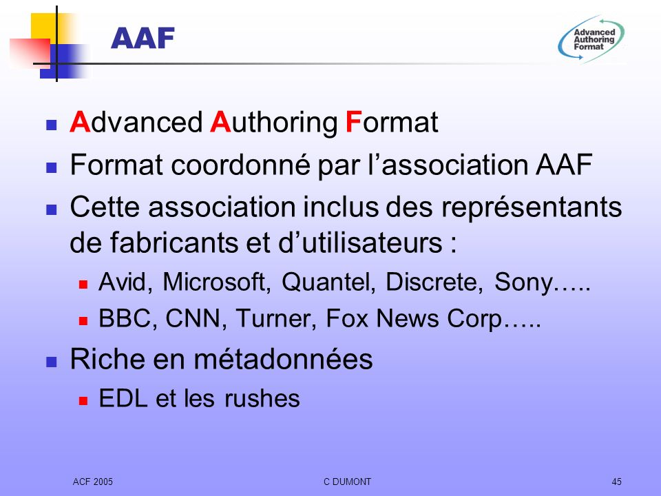 Advanced Authoring Format Format coordonné par l'association AAF