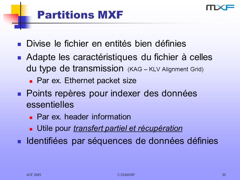 Partitions MXF Divise le fichier en entités bien définies