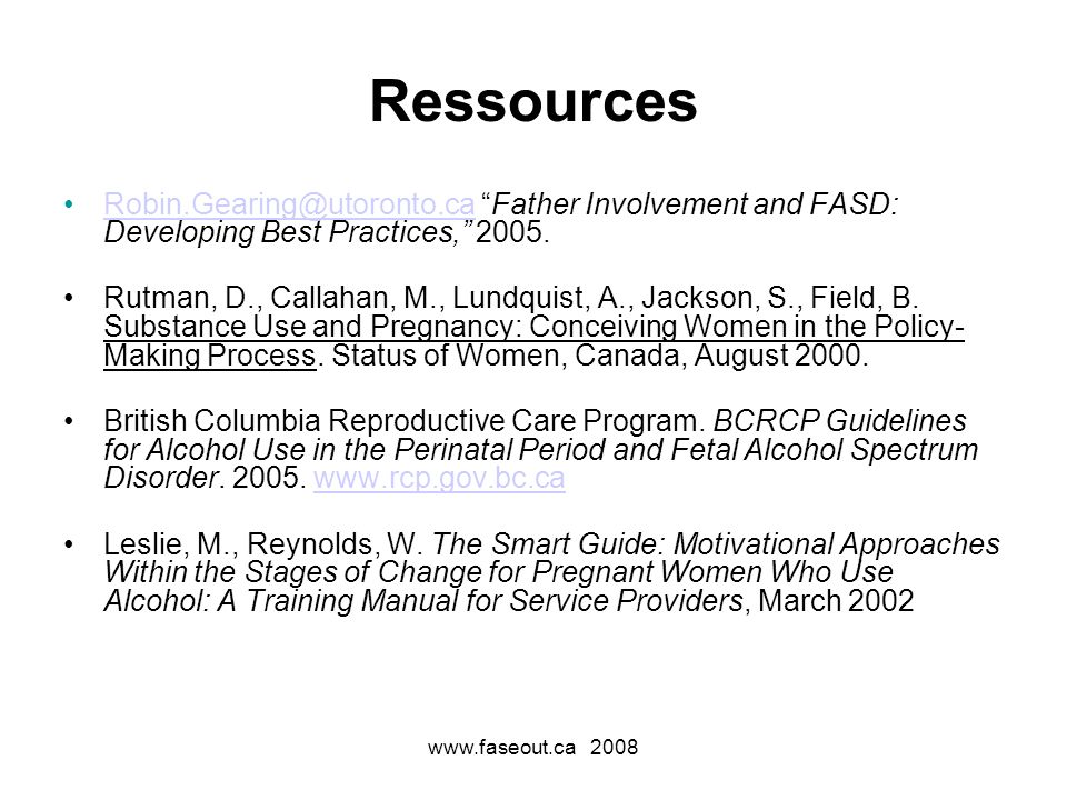 Ressources Robin.Gearing@utoronto.ca Father Involvement and FASD: Developing Best Practices, 2005.