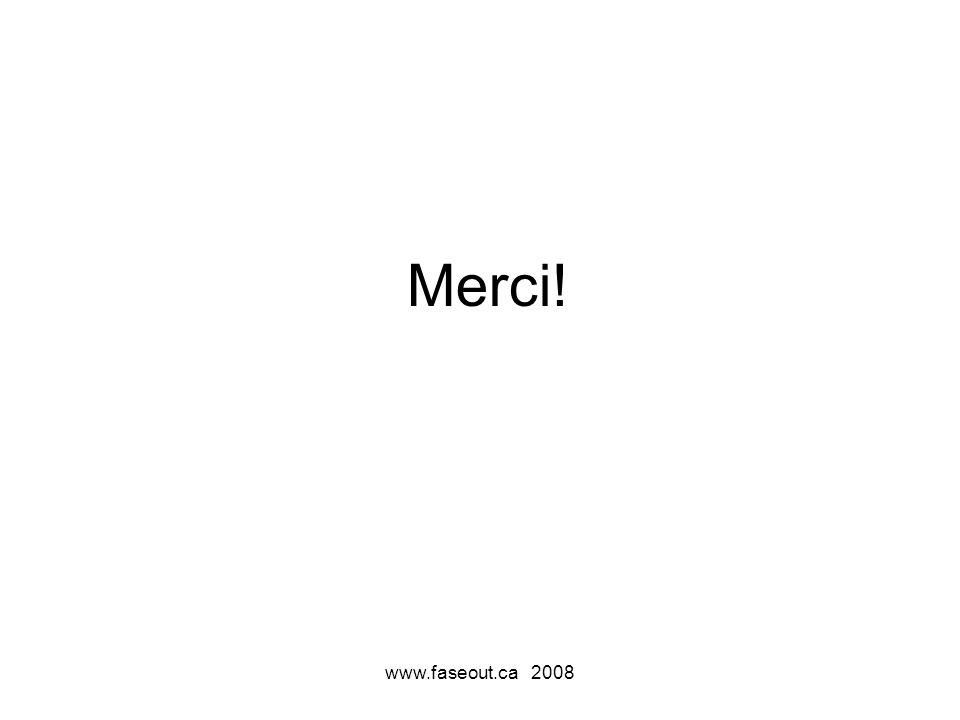 Merci! www.faseout.ca 2008