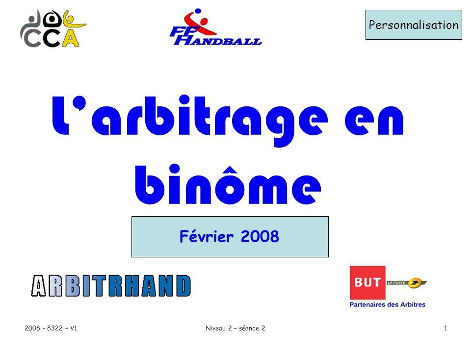 L'arbitrage en binôme Février 2008 Personnalisation 2008 – 8322 – V1