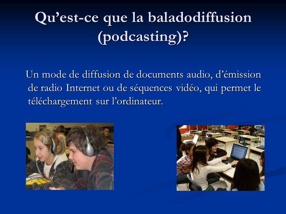Qu'est-ce que la baladodiffusion (podcasting)