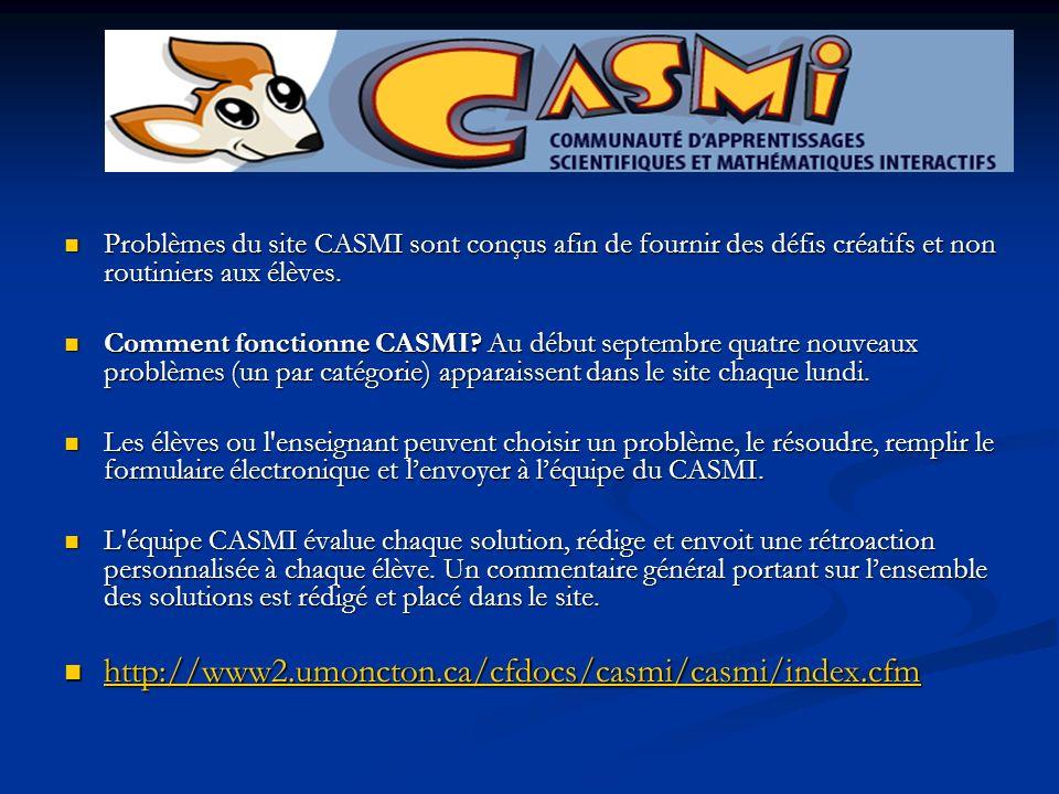 Problèmes du site CASMI sont conçus afin de fournir des défis créatifs et non routiniers aux élèves.