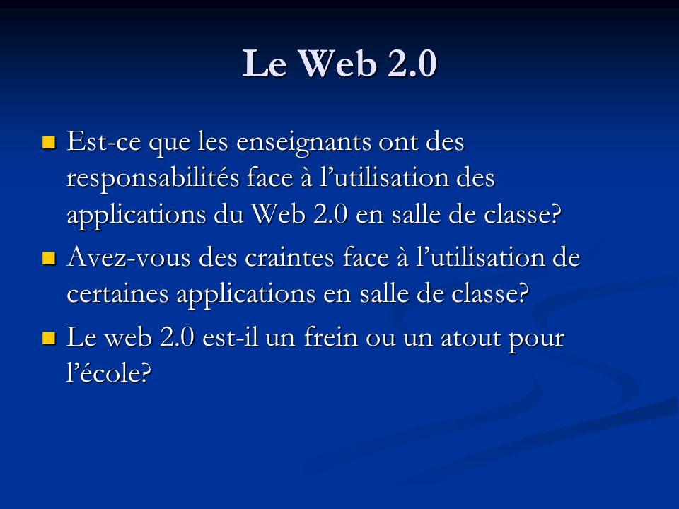 Le Web 2.0 Est-ce que les enseignants ont des responsabilités face à l'utilisation des applications du Web 2.0 en salle de classe