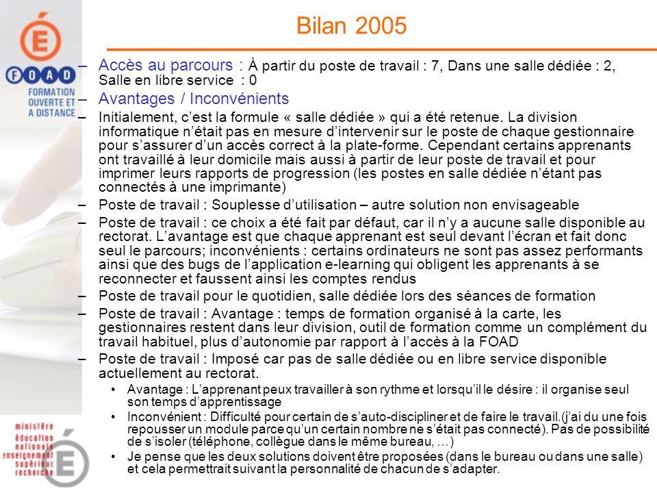 Bilan 2005 Accès au parcours : À partir du poste de travail : 7, Dans une salle dédiée : 2, Salle en libre service : 0.