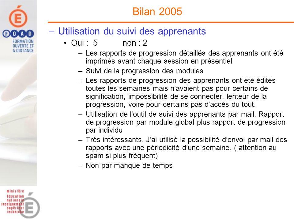 Bilan 2005 Utilisation du suivi des apprenants Oui : 5 non : 2