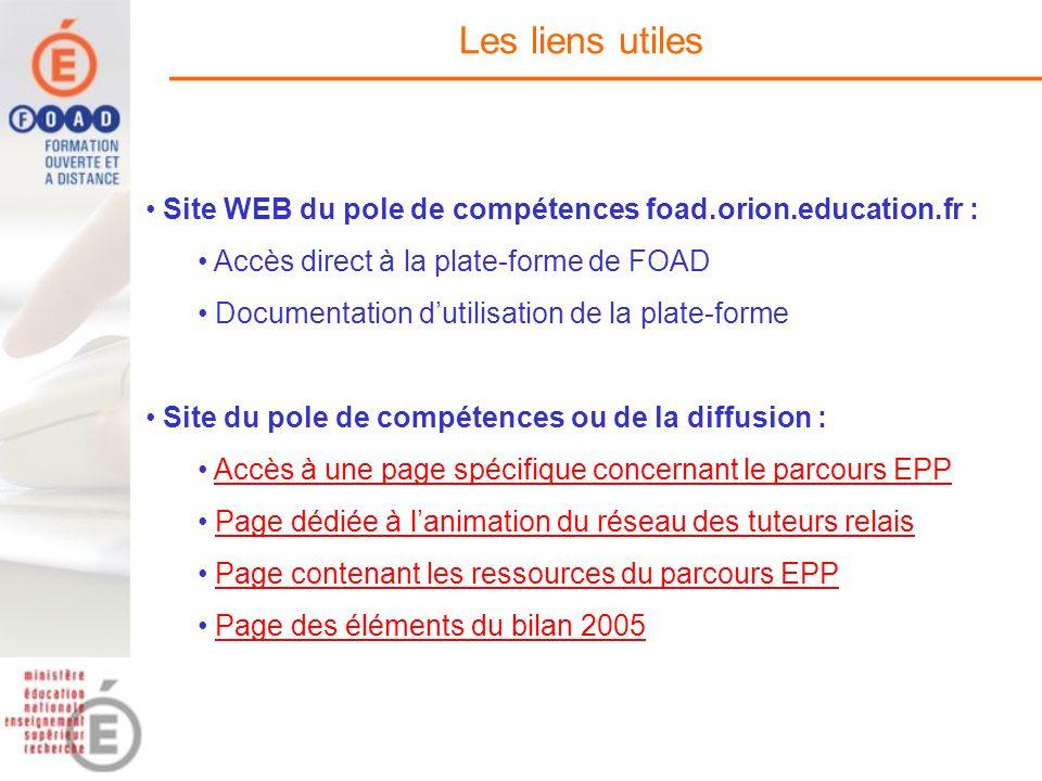 Les liens utiles Site WEB du pole de compétences foad.orion.education.fr : Accès direct à la plate-forme de FOAD.
