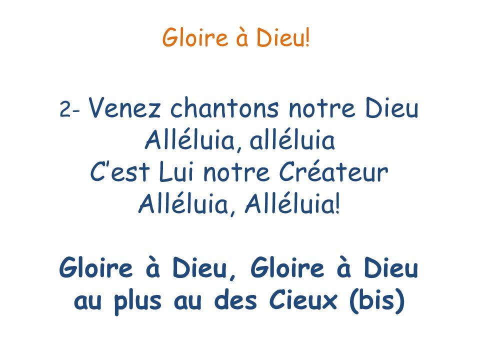 Gloire à Dieu!