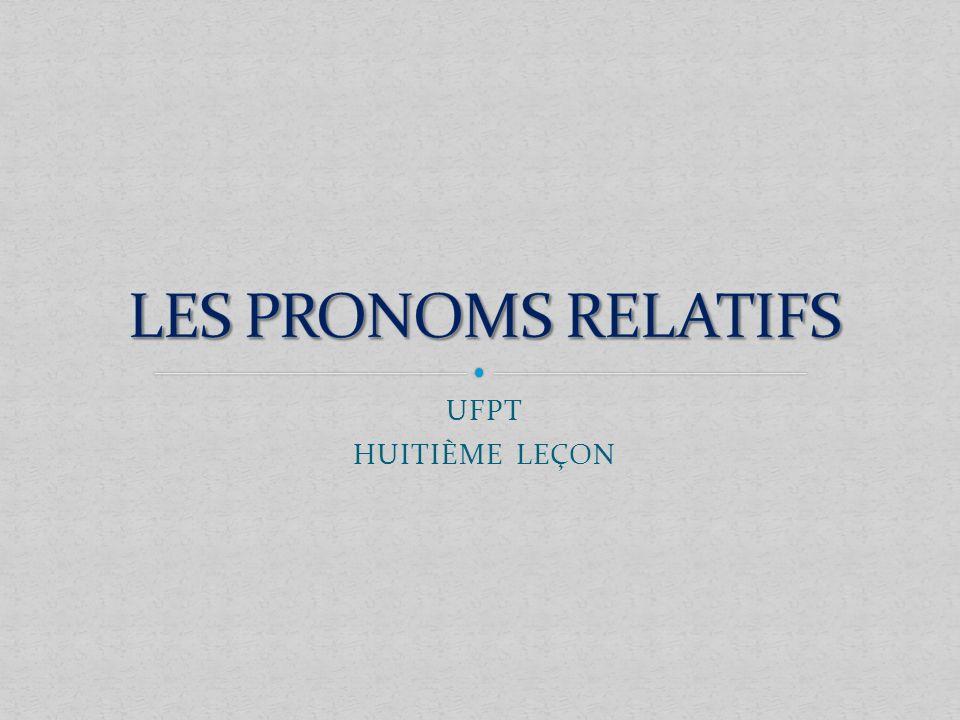 LES PRONOMS RELATIFS UFPT HUITIÈME LEÇON
