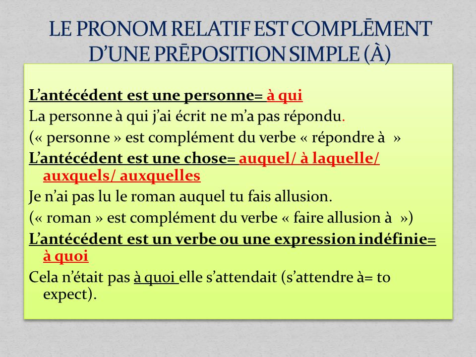 LE PRONOM RELATIF EST COMPLĒMENT D'UNE PRĒPOSITION SIMPLE (À)