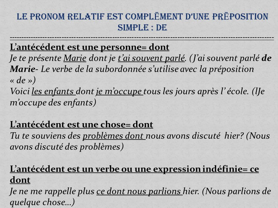 LE PRONOM RELATIF EST COMPLĒMENT D'UNE PRĒPOSITION SIMPLE : DE