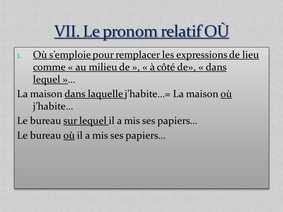 VII. Le pronom relatif OÙ