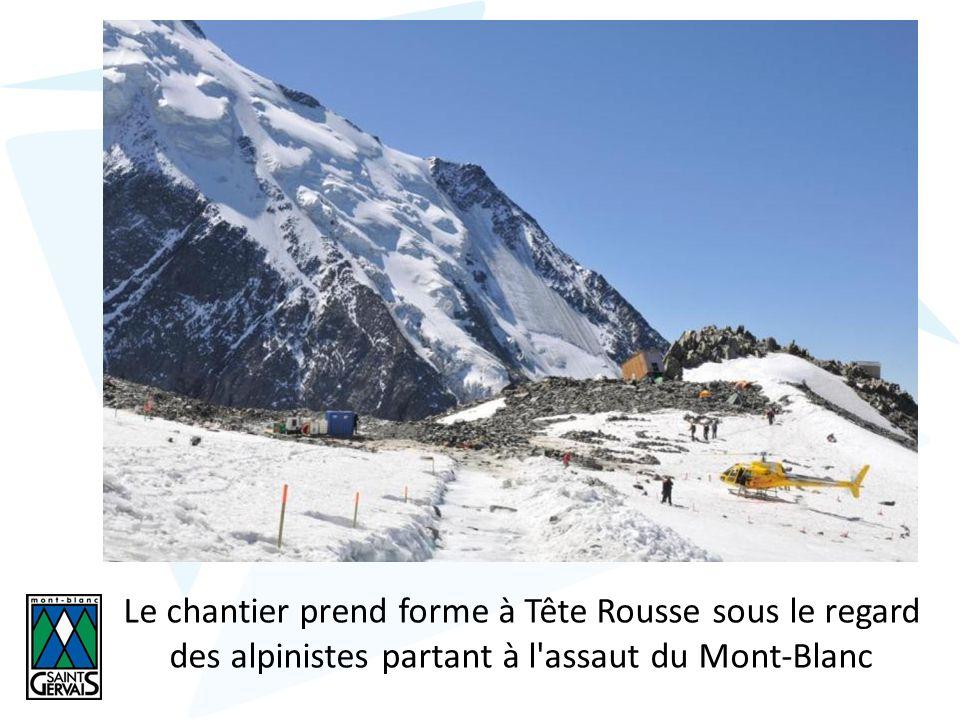 Le chantier prend forme à Tête Rousse sous le regard des alpinistes partant à l assaut du Mont-Blanc