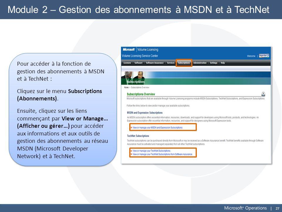 Module 2 – Gestion des abonnements à MSDN et à TechNet