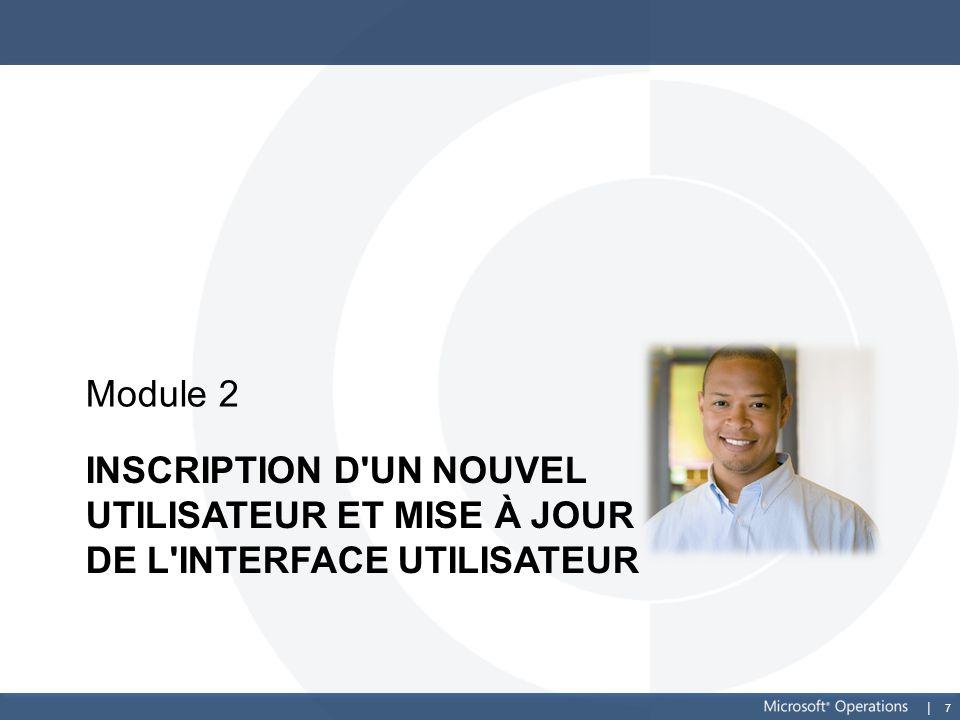 Module 2 Inscription d un nouvel utilisateur et mise à jour de l interface utilisateur