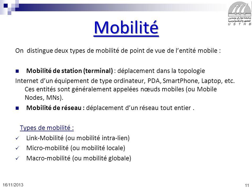 Mobilité On distingue deux types de mobilité de point de vue de l'entité mobile : Mobilité de station (terminal) : déplacement dans la topologie.