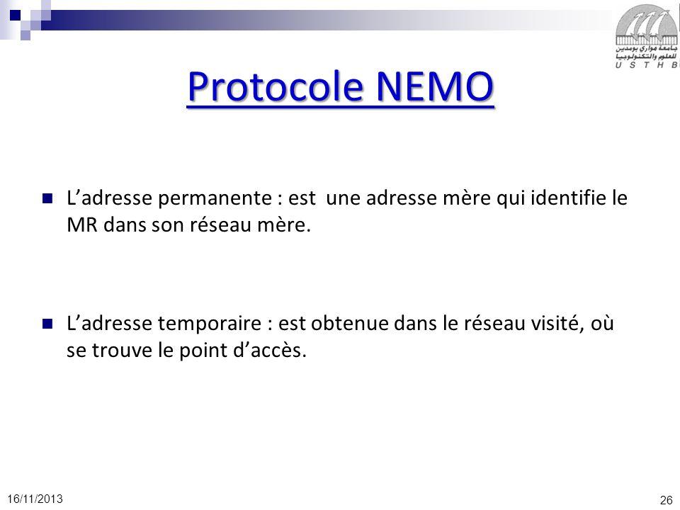 Protocole NEMO L'adresse permanente : est une adresse mère qui identifie le MR dans son réseau mère.