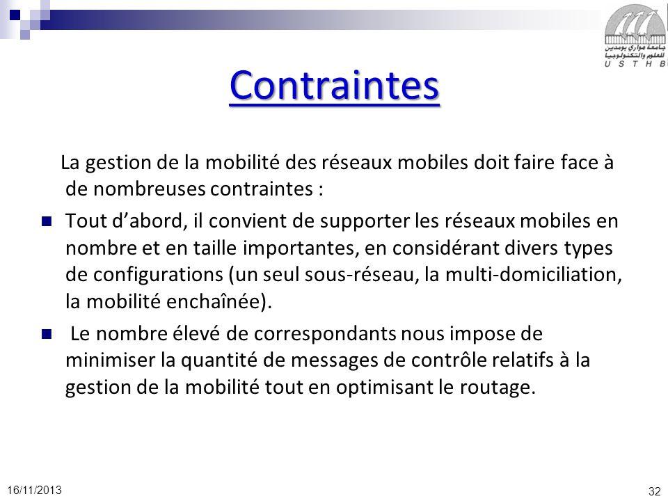 Contraintes La gestion de la mobilité des réseaux mobiles doit faire face à de nombreuses contraintes :