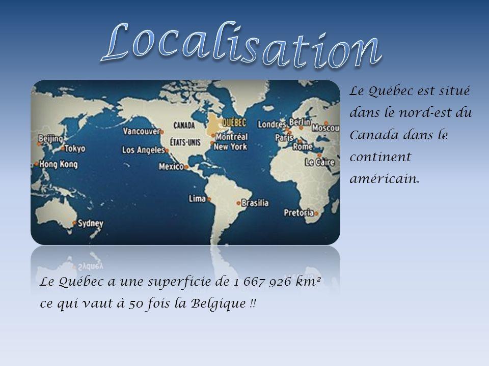 Localisation Le Québec est situé dans le nord-est du Canada dans le continent américain.