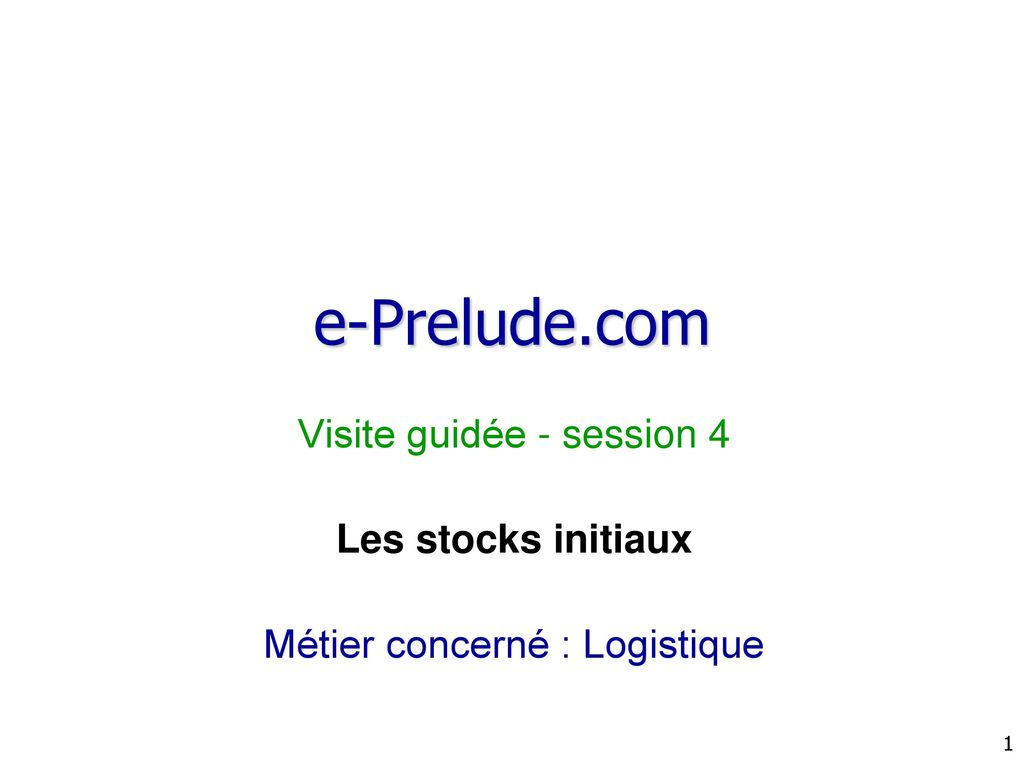 e-Prelude.com Visite guidée - session 4 Les stocks initiaux