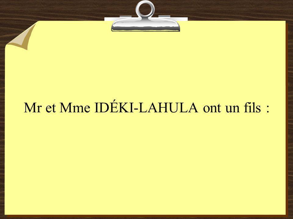 Mr et Mme IDÉKI-LAHULA ont un fils :