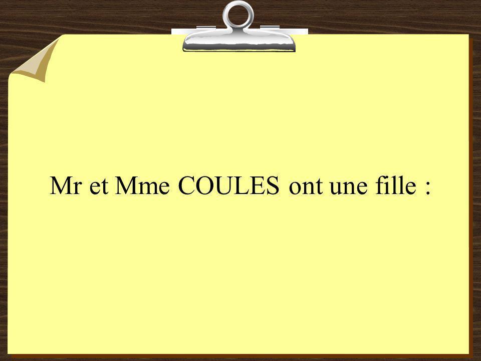Mr et Mme COULES ont une fille :