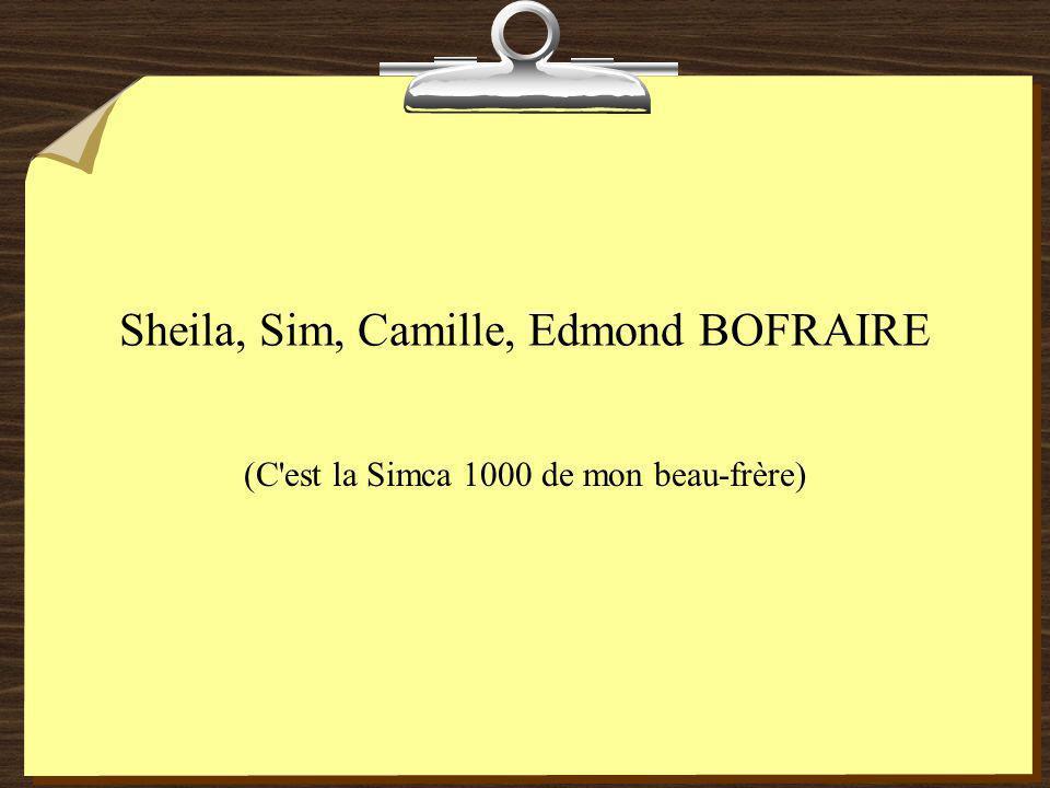 Sheila, Sim, Camille, Edmond BOFRAIRE