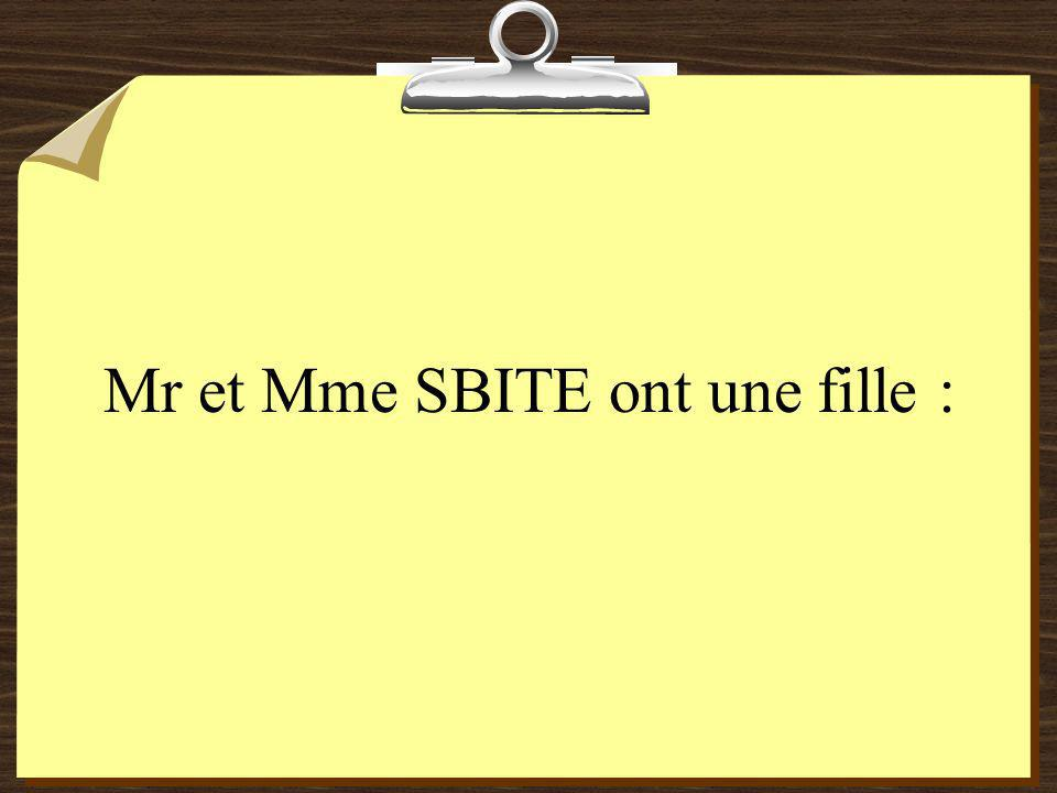 Mr et Mme SBITE ont une fille :