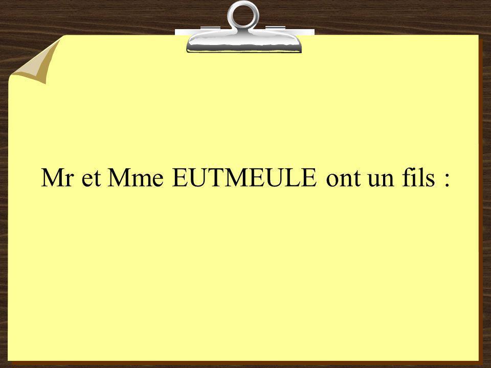 Mr et Mme EUTMEULE ont un fils :