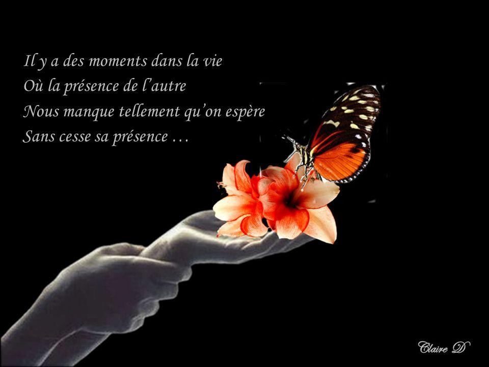 Il y a des moments dans la vie