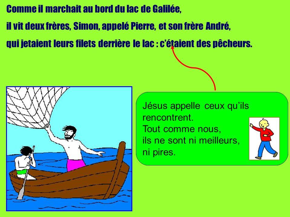 Comme il marchait au bord du lac de Galilée,