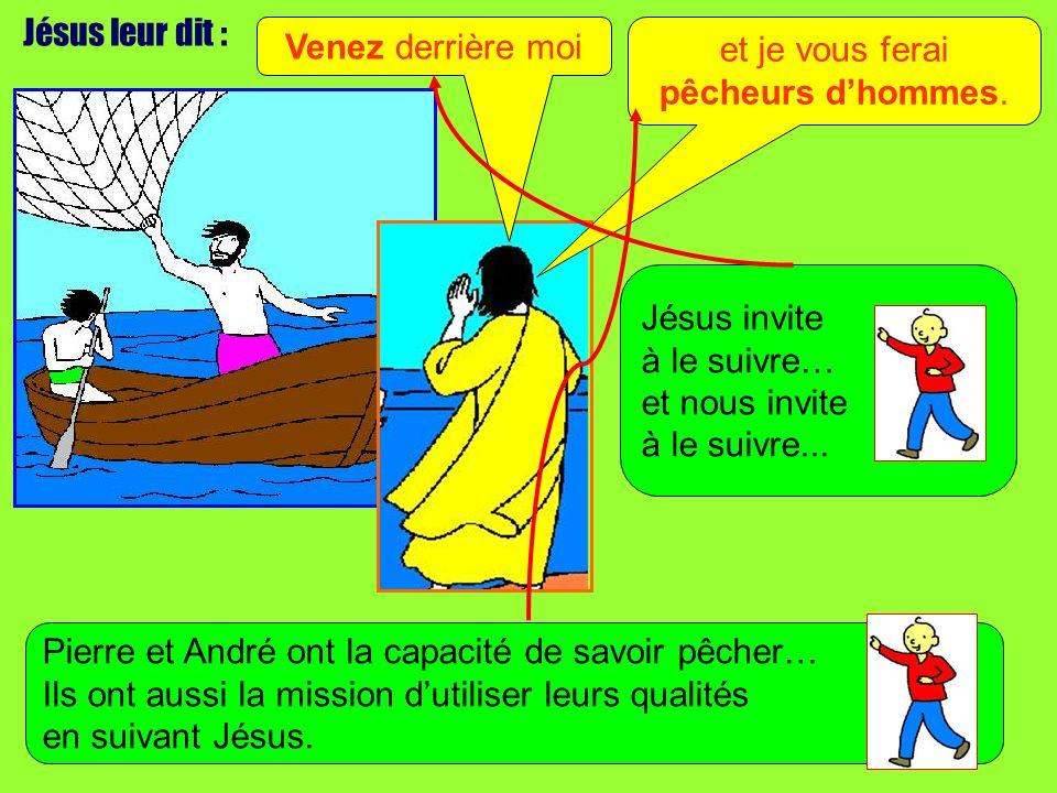 Jésus leur dit : Venez derrière moi. et je vous ferai. pêcheurs d'hommes. Jésus invite. à le suivre…