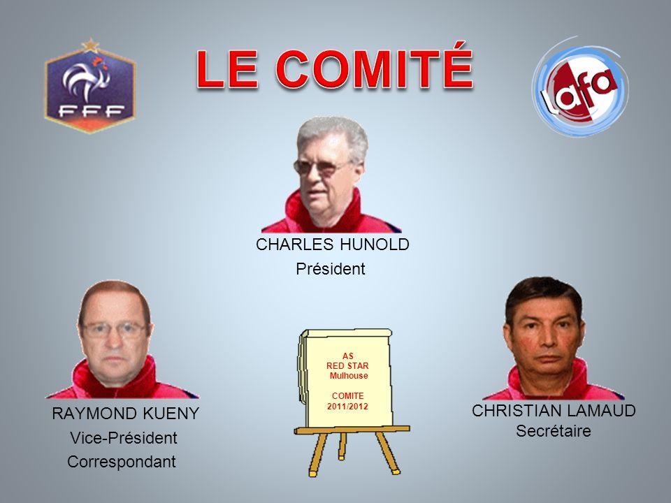 LE COMITÉ CHARLES HUNOLD Président CHRISTIAN LAMAUD Secrétaire